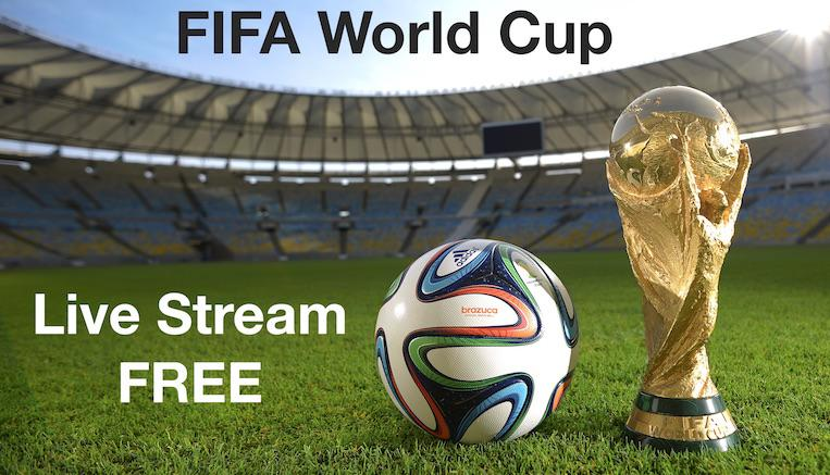 FIFA World Cup FREE Live Stream