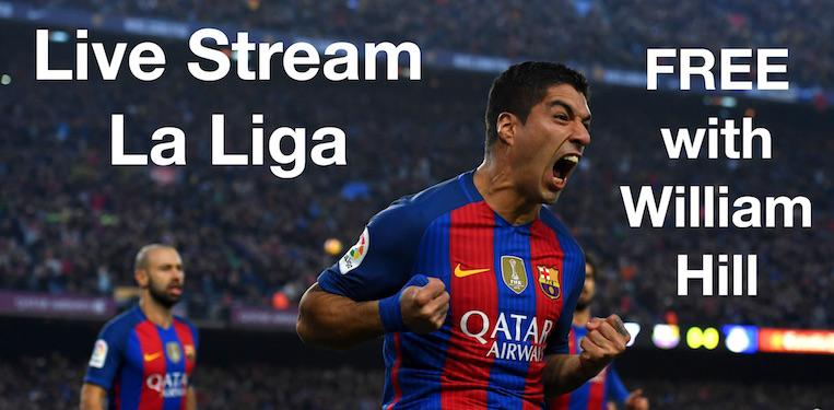 Live Stream La Liga FREE with William Hill