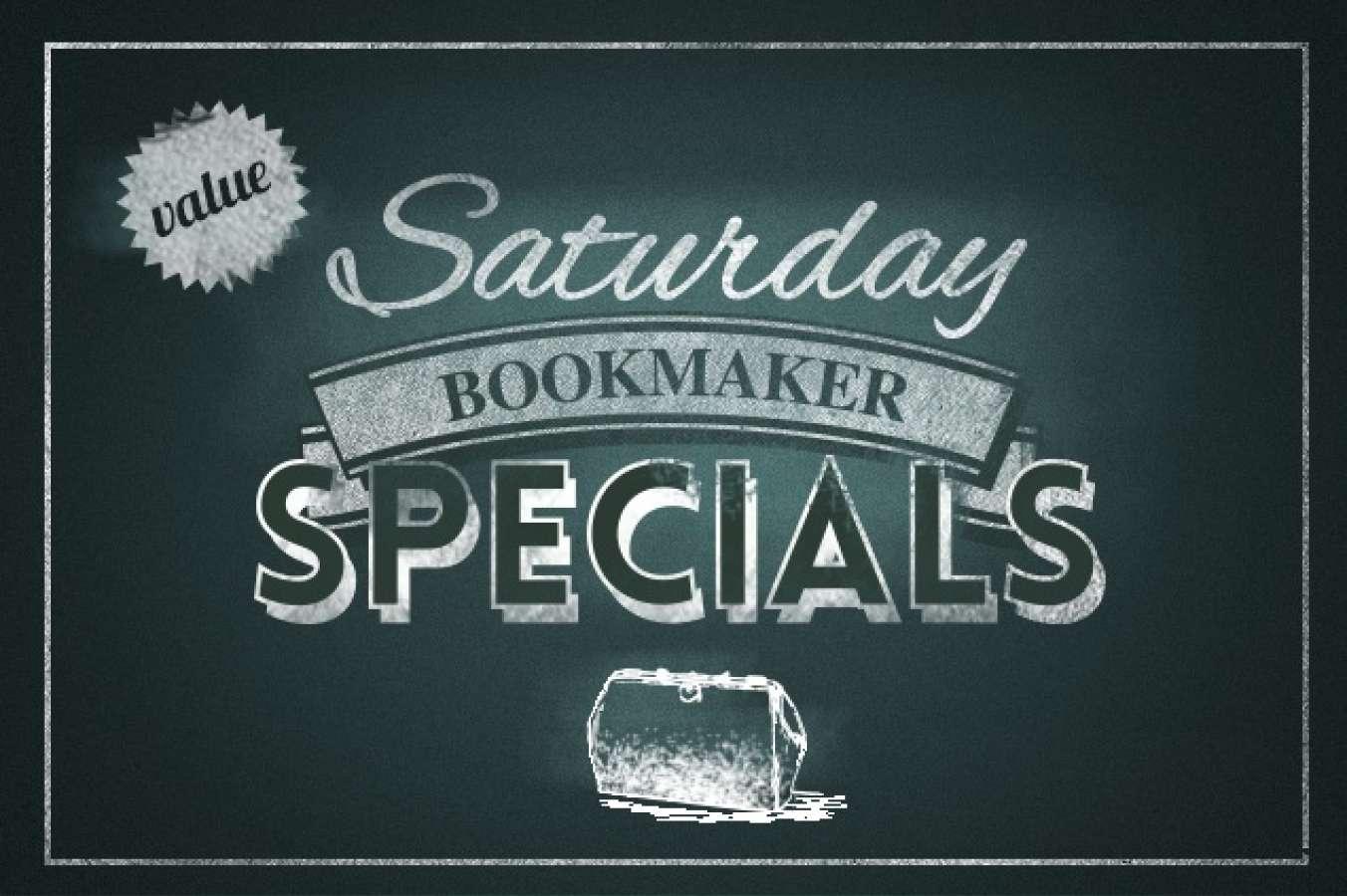 Saturday bookmaker specials